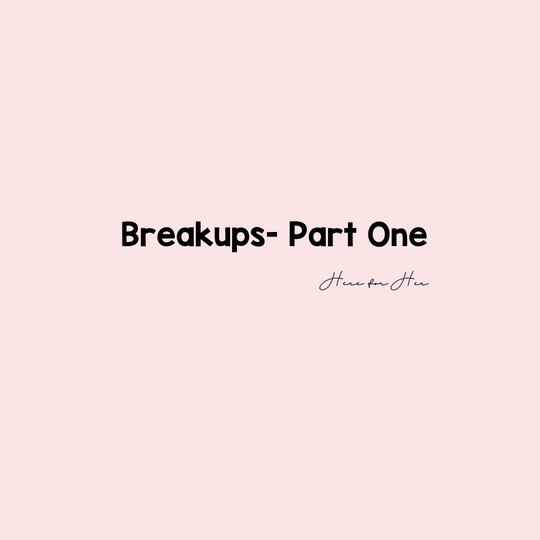 On Breakups Part One