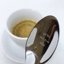 Load image into Gallery viewer, Handstamped Coffee Spoon / Teaspoon | we're all made here | allure style