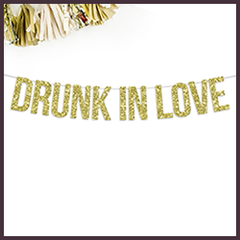 Drunk in Love Gold Glitter Banner for Wedding Bar Area from The Wedding Haus