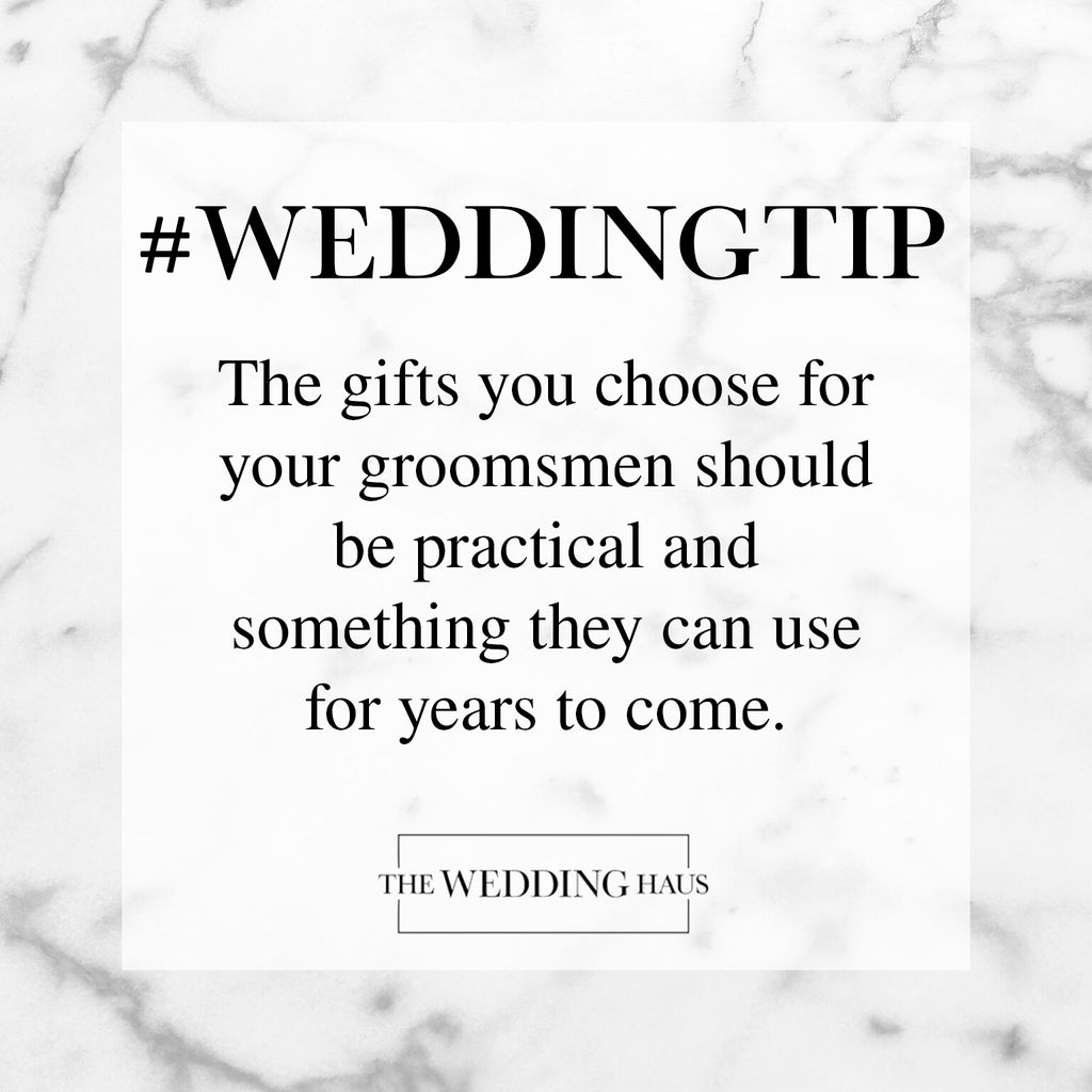 Wedding Tip for Groomsmen Gifts from The Wedding Haus