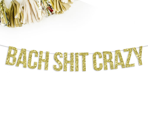 BACH SHIT CRAZY Party Banner-The Wedding Haus