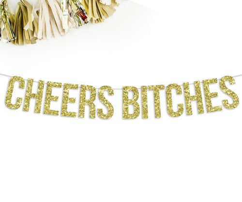 Cheers Bitches Party Banner-The Wedding Haus