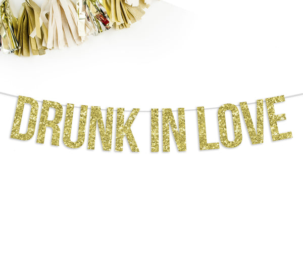 DRUNK IN LOVE Party Banner-The Wedding Haus