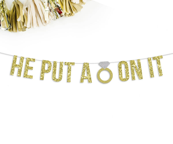 HE PUT A RING ON IT Party Banner-The Wedding Haus