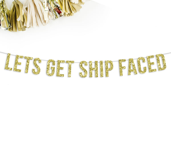 LETS GET SHIP FACED Party Banner-The Wedding Haus