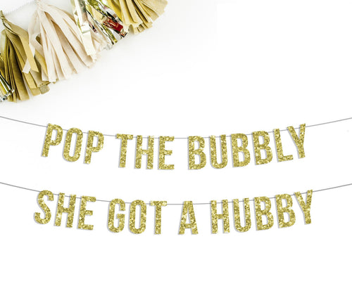 POP THE BUBBLY SHE GOT A HUBBY Party Banner-The Wedding Haus