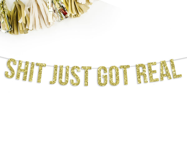 Shit Just Got Real Party Banner-The Wedding Haus