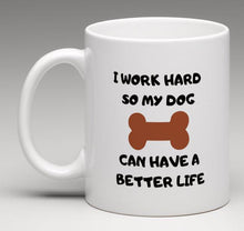 Monthly Mutt Mug - 325ml - I work hard...