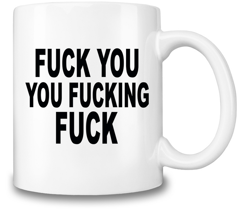 F*&K You Coffee Mug *NSFW*
