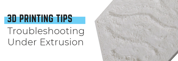 3D Printing Tip #3 - Troubleshooting Under Extrusion