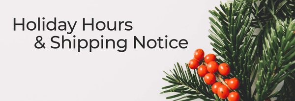 2019 Holiday Hours & Shipping Notice