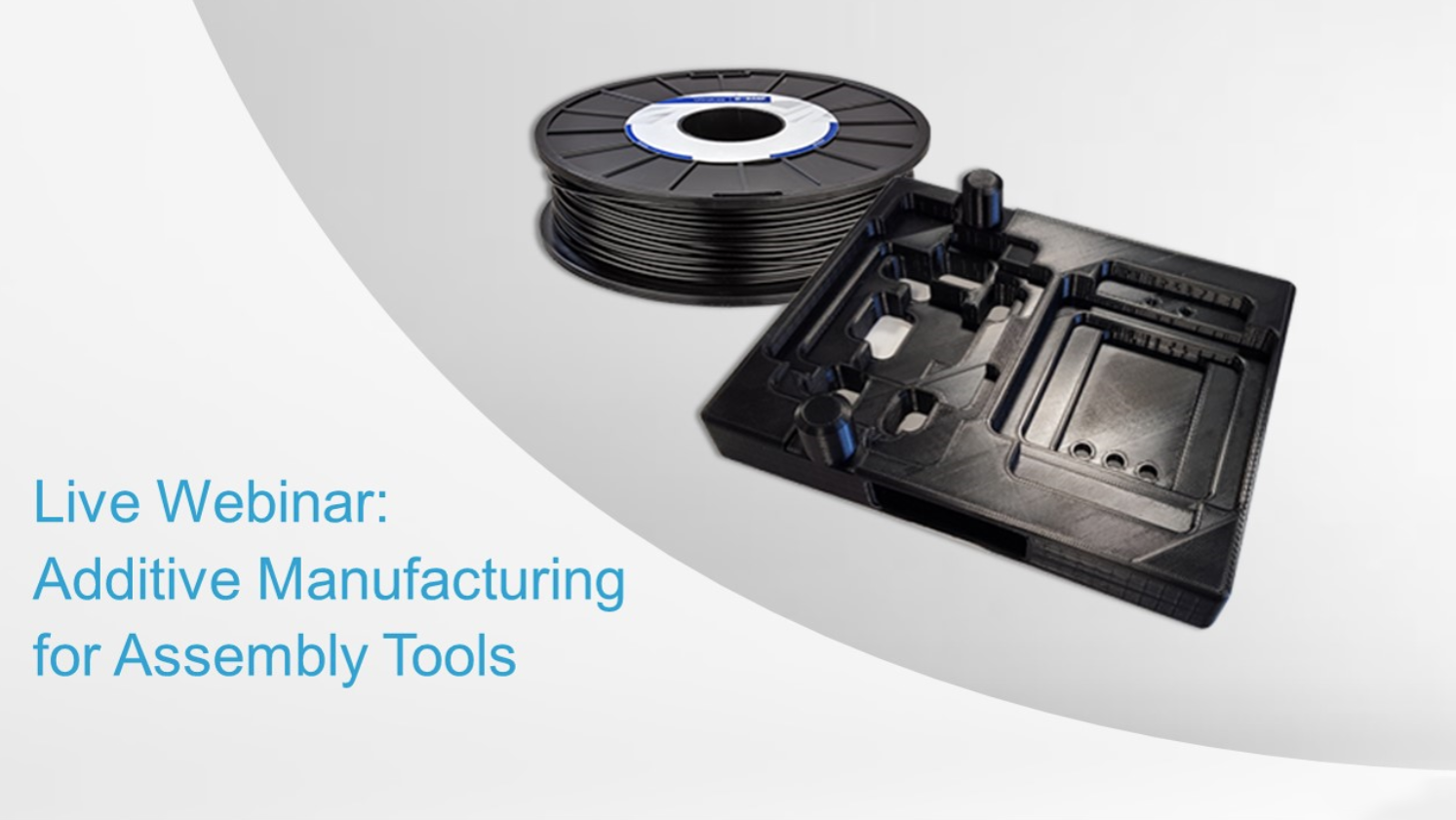 Live Webinar: Additive Manufacturing for Assembly Tools
