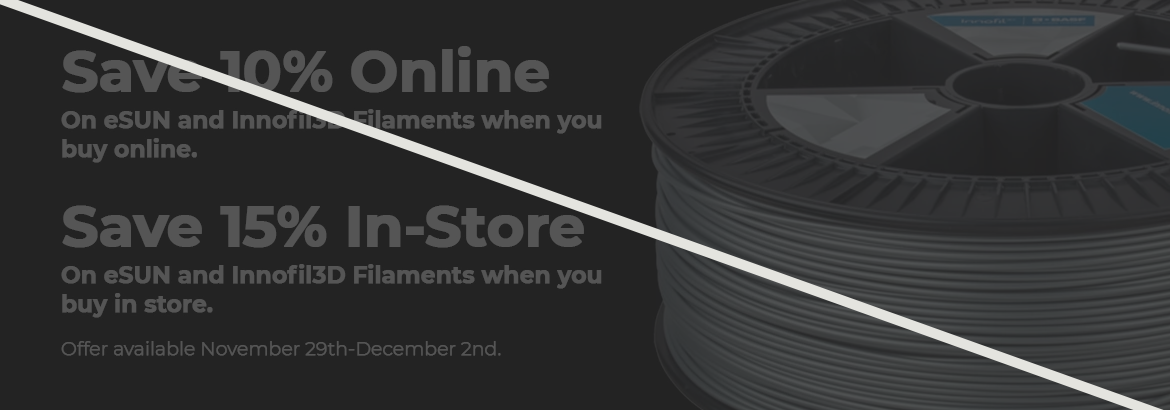 Save 10% on all eSun & BASF | Innofil3D filaments when you buy online. <br /> Save 15% when you buy in-store!  This deal will automatically be applied at checkout. Offer ends December 2nd, 2019