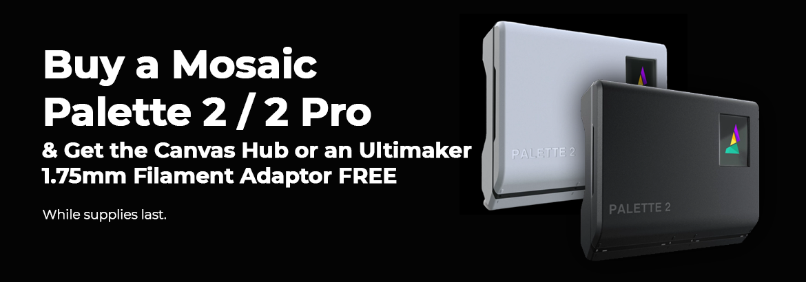 Buy a Mosaic Palette 2 / 2 Pro and Get the Canvas Hub or an Ultimaker 1.75mm Filament Adaptor FREE. While supplies last.
