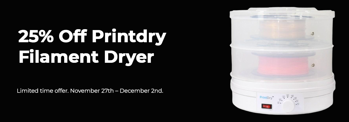 25% Off Printdry Filament Dryer. Limited time offer. November 27th – December 2nd.