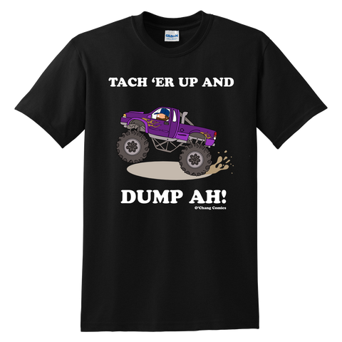 T-Shirt - Tach Er Up N Dumpah