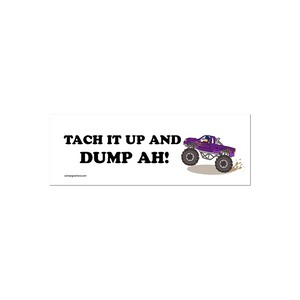 Bumper Sticker - Tach Er Up & Dumpah