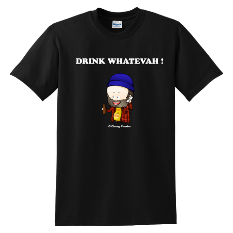 T-Shirt - Drink Whatevah