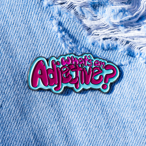What's an ADJECTIVE - Pin