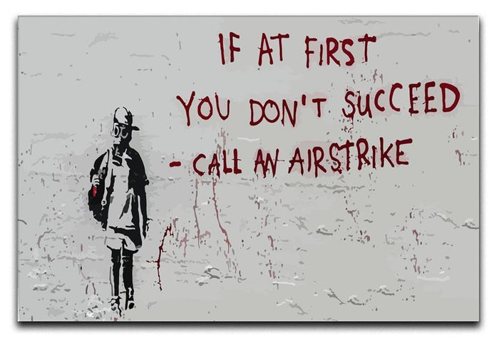 Banksy Call An Airstrike Canvas Print or Poster