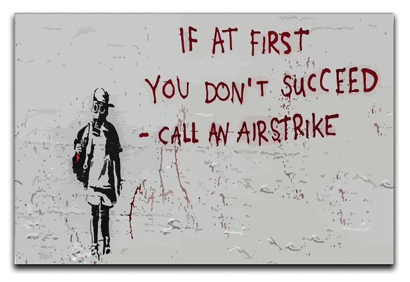 Banksy Call An Airstrike Canvas Print or Poster  - Canvas Art Rocks - 1