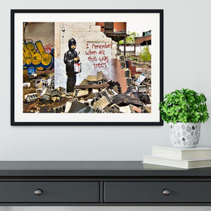Banksy I Remember When All This Was Trees Framed Print - Canvas Art Rocks - 1