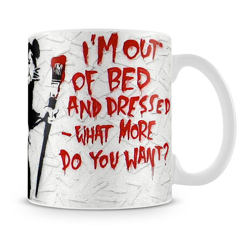 Banksy I'm Out Of Bed And Dressed Cup - US Canvas Art Rocks