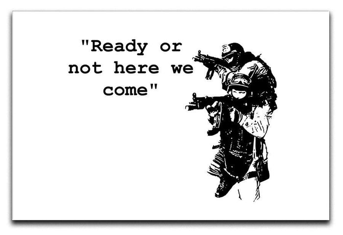 Banksy Ready Or Not Canvas Print or Poster