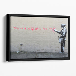 Banksy What We Do In Life Floating Framed Canvas