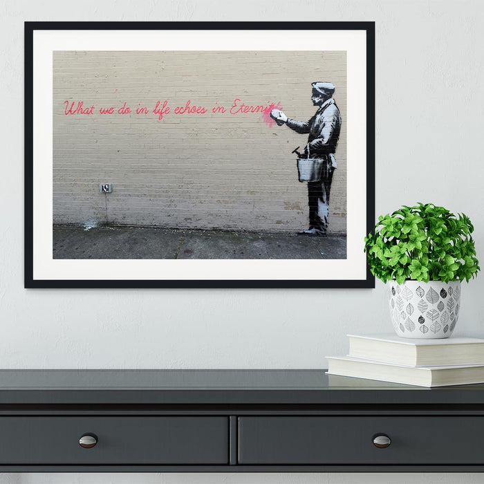 Banksy What We Do In Life Framed Print