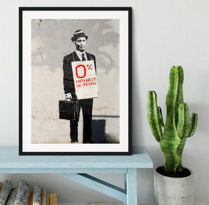Banksy Zero Per Cent Interest in People Framed Print