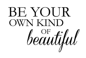 Be Your Own Kind Of Beautiful Wall Decal - Canvas Art Rocks - 2