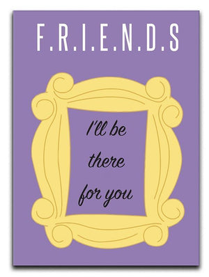 Friends Ill Be There For You Minimal Movie Canvas Print or Poster  - Canvas Art Rocks - 1
