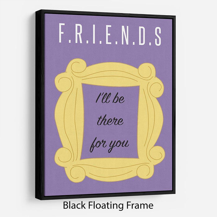 Friends Ill Be There For You Minimal Movie Floating Frame Canvas