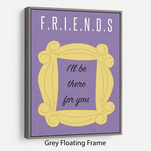 Friends Ill Be There For You Minimal Movie Floating Frame Canvas - Canvas Art Rocks - 3