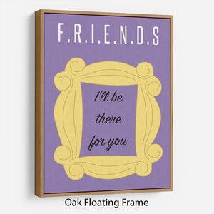 Friends Ill Be There For You Minimal Movie Floating Frame Canvas - Canvas Art Rocks - 9
