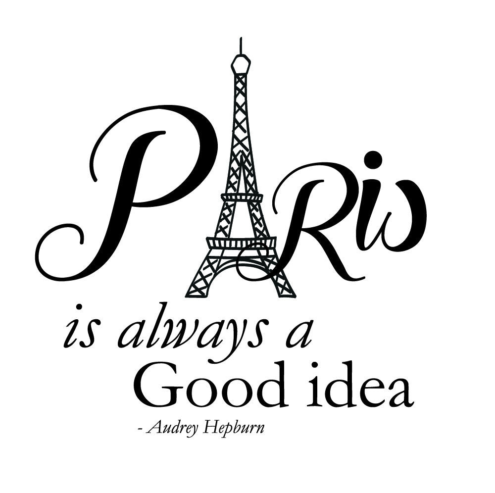 Paris Is Always A Good Idea Wall Decal Canvas Art Rocks