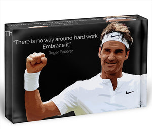 Roger Federer Hard Work Acrylic Block - Canvas Art Rocks - 1