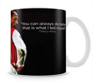 Thierry Henry You Can Alway Do Better Mug - Canvas Art Rocks - 1
