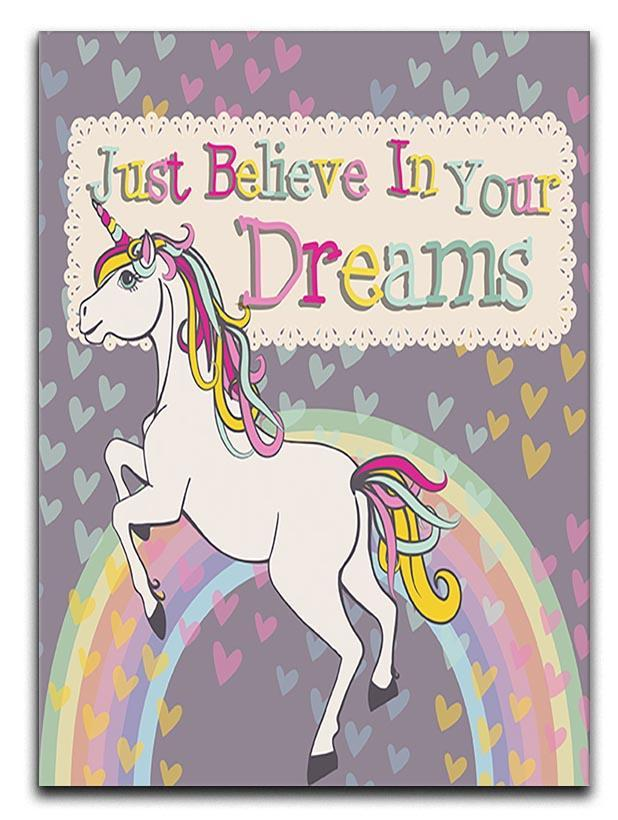 Unicorn believe in your dreams Canvas Print or Poster