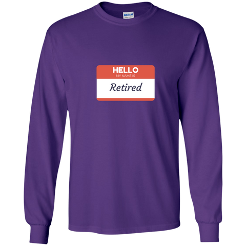 Hello My Name is Retired Long Sleeve