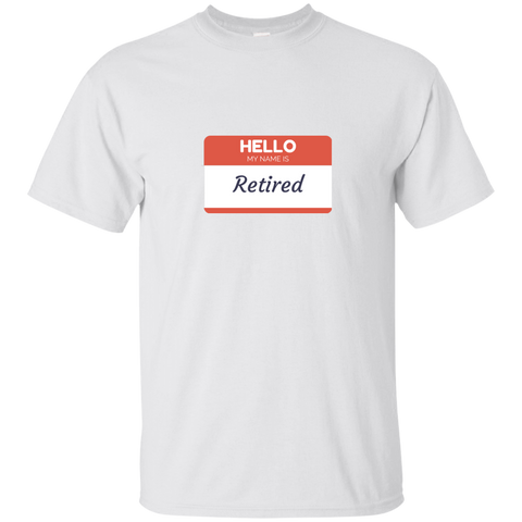 Hello My Name is Retired T-Shirt