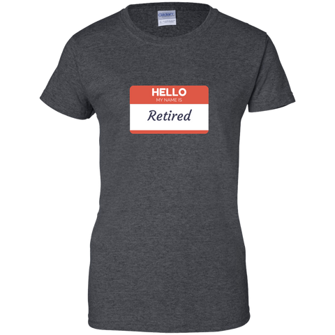 Hello My Name is Retired Women's T-Shirt