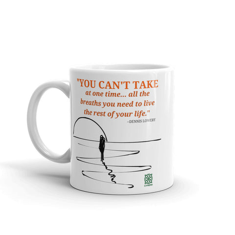 YOU CAN'T TAKE AT ONE TIME (Mug Made in the USA)