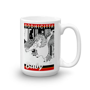 BODHICITTA BABY : 150z Mug made in the USA