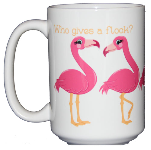 Who Gives a Flock - Funny Flamingo Ballerina Coffee Mug - Larger 15oz Size