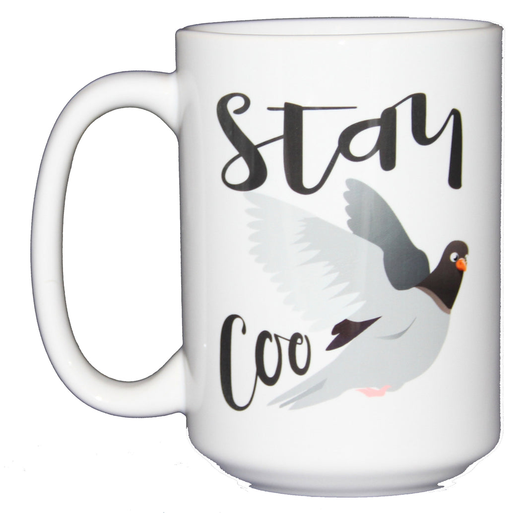 Stay Coo - Funny Coffee Mug for Cool Birds - Larger 15oz Size