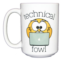 Technical Fowl - Funny Tech Bird Punny Coffee Mug - Larger 15oz Size