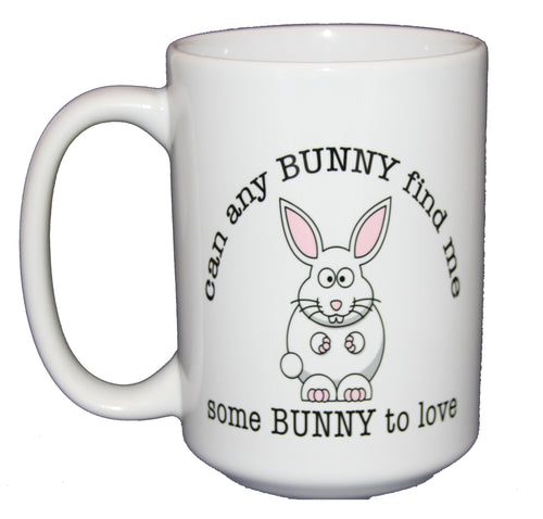 Some BUNNY to Love - Funny Rabbit Puns Coffee Mug - Larger 15oz Size