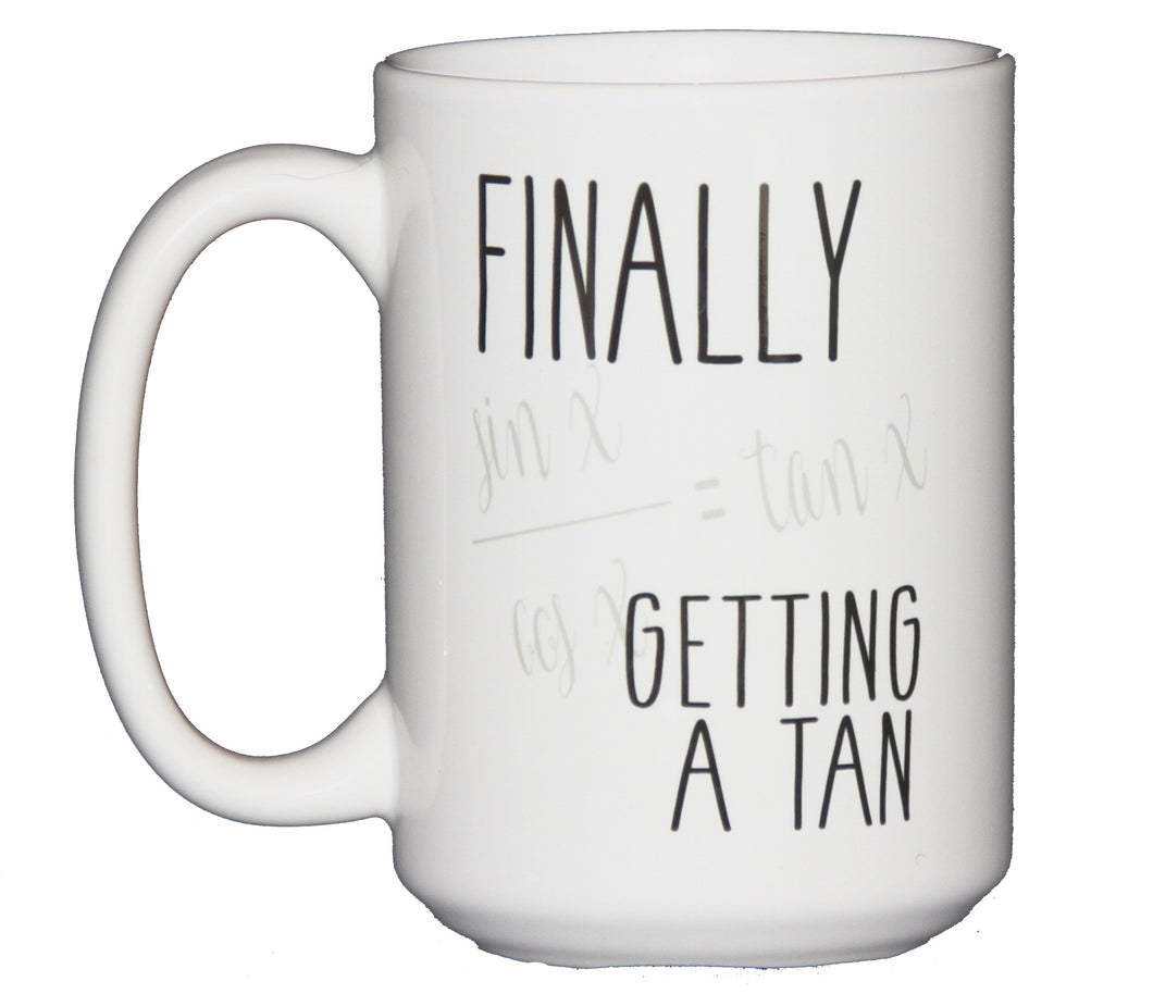Finally Getting a Tan - Sin Cos Tan - Funny Math Coffee Mug